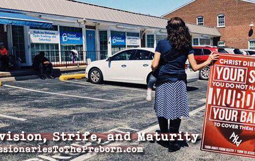 Division, Strife, and Maturity - MissionariesToThePreborn.com